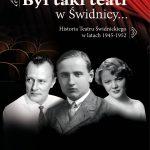 Był taki teatr w Świdnicy… Historia Teatru Świdnickiego w latach 1945-1952