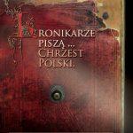 """""""Kronikarze piszą… Chrzest Polski"""" – wystawa"""