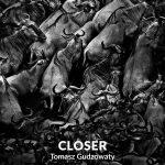 CLOSER | Tomasz Gudzowaty