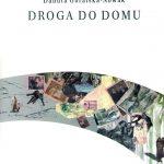 Danuta Góralska-Nowak   DROGA DO DOMU
