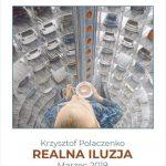 REALNA ILUZJA – Krzysztof Polaczenko