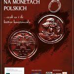 Wizerunek orła na monetach polskich… czyli co i ile kiedyś kosztowało – wystawa edukacyjna