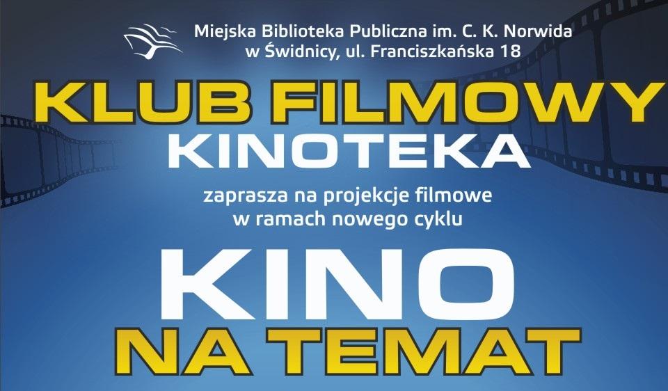 Plakat zapraszający na seanse klubu filmowego w ramach nowego cyklu kino na temat