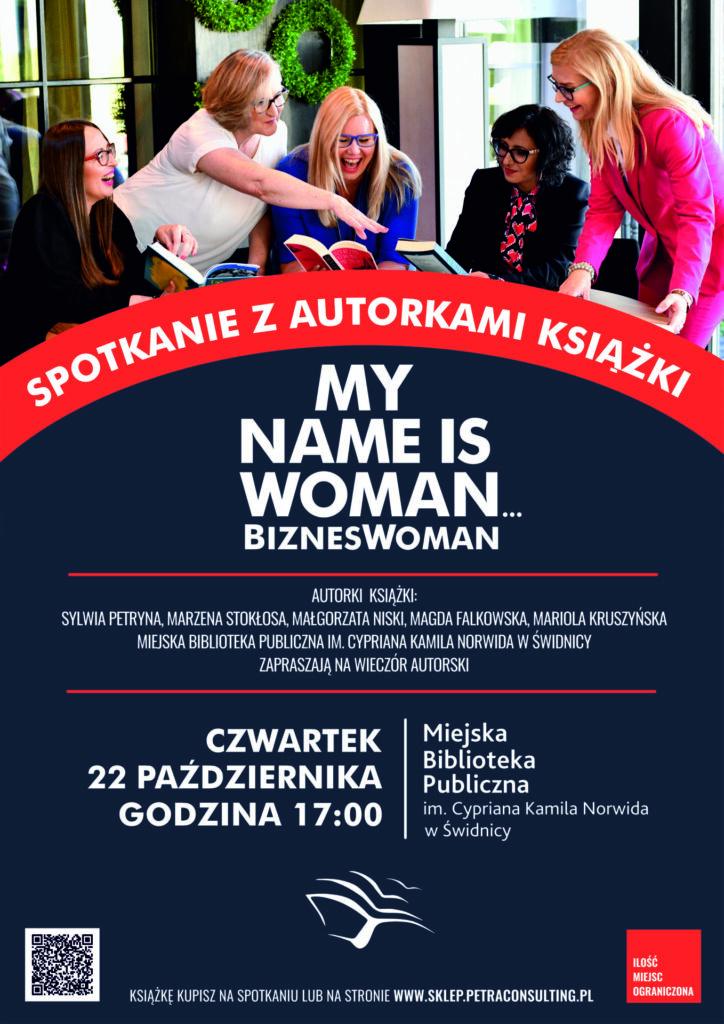 Plakat informujący o spotkaniu z autorkami książki MY NAME IS WOMEN Biznes Woman. Spotkanie odbędzie się 22 października 2020 r. o godzinie 17.00. Wstęp wolny. Ilość miejsc ograniczona. Wydarzenie odbędzie się zgodnie z aktualnymi zaleceniami i wytycznymi sanitarnymi.
