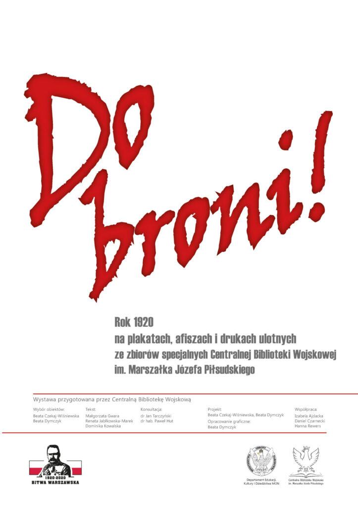 """Plakat wystawy: """"Do Broni. Rok 1920 na plakatach, afiszach i drukach ulotnych ze zbiorów specjalnych Centralnej Biblioteki Wojskowej"""""""
