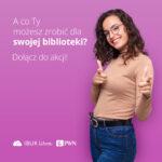 A co Ty możesz zrobić dla swojej biblioteki?