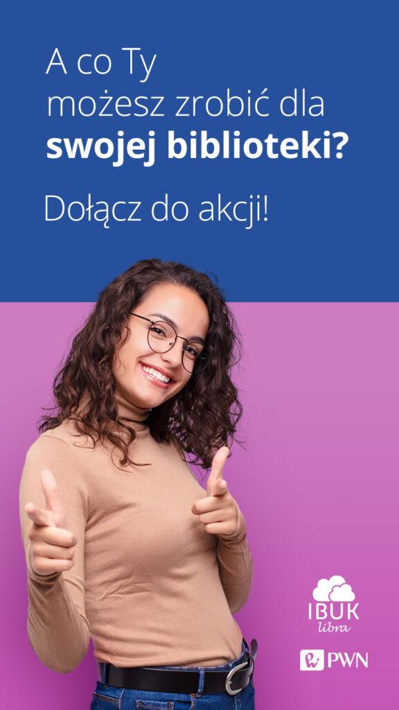 Baner informujący o akcji: A co Ty możesz zrobić dla swojej biblioteki