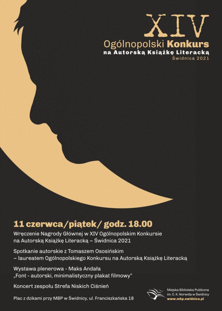 Plakat zapraszający na Wręczenie Nagrody Głównej w XIV Ogólnopolskim Konkursie na Autorską Książkę Literacką - Świdnica 2021 połączone ze spotkaniem autorskim, wernisażem wystawy plenerowej oraz koncertem. Grafitowa twarz na kremowym tle