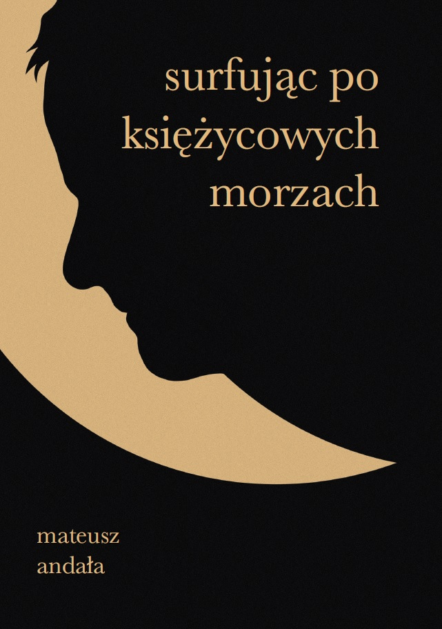 """okładka książki """"surfując po księżycowych morzach"""" Mateusz Andała. Grafika twarzy na tle księżyca"""