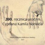 200. rocznica urodzin Cypriana Kamila Norwida w Świdnicy
