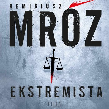 okładka audiobooka tytuł ekstremista autor remigiusz mróz