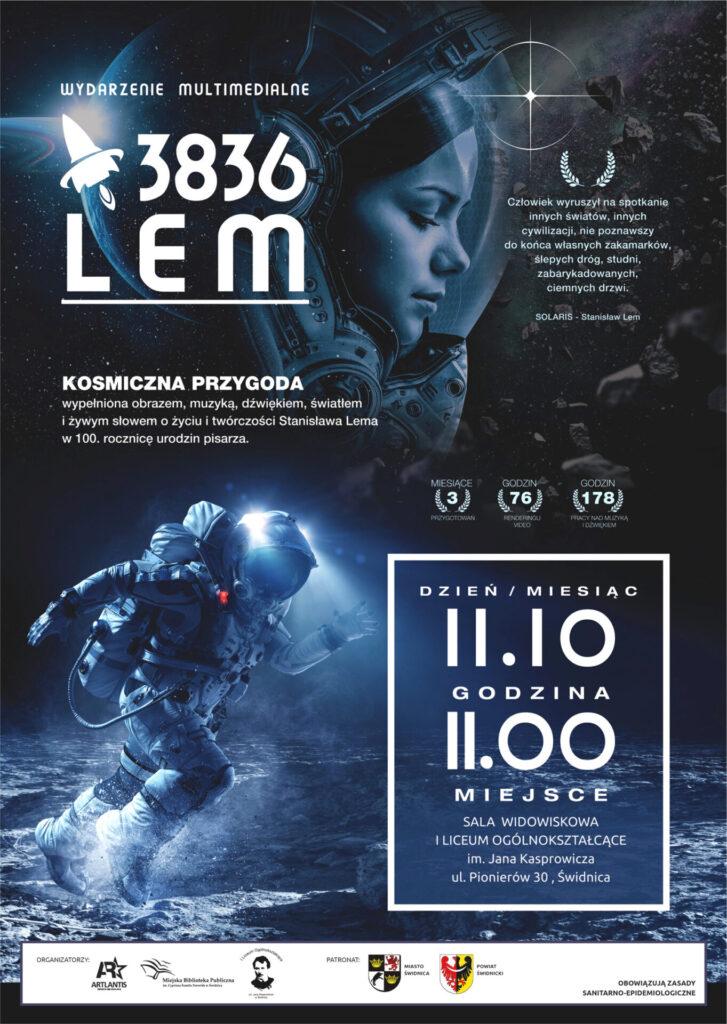 Plakat: ARTLANTIS, Miejska Biblioteka Publiczna oraz I Liceum Ogólnokształcące zapraszają na wydarzenie multimedialne 3836 LEM, które odbędzie się 11 października, o godz. 11.00, w sali widowiskowej I Liceum Ogólnokształcącego.
